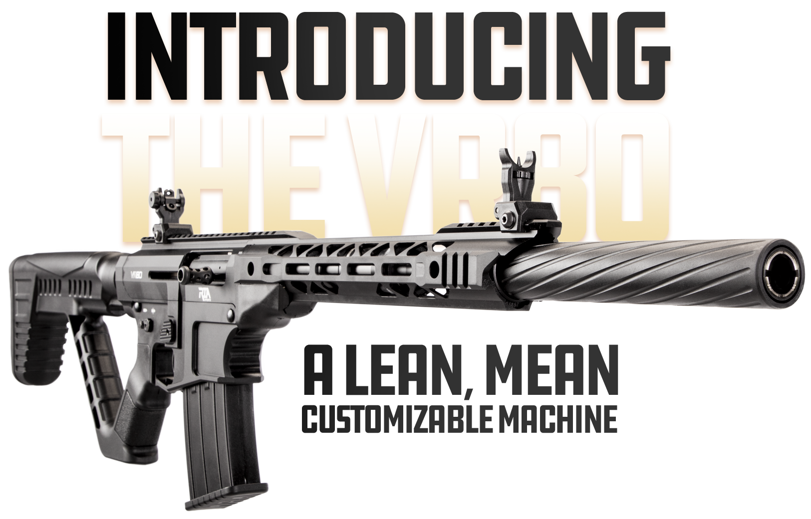 Introducing the VR80 A Lean, Mean Customizable Machine